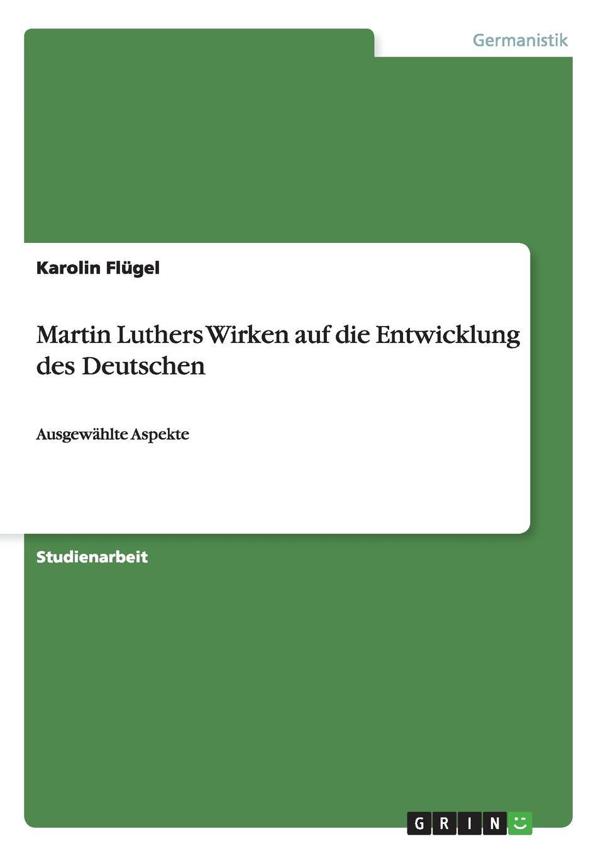 Karolin Flügel Martin Luthers Wirken auf die Entwicklung des Deutschen bunye ngene die stellung der deutschen sprache in afrika der einfluss der deutschen und nigerianischen sprachpolitik auf die deutsche sprache in nigeria