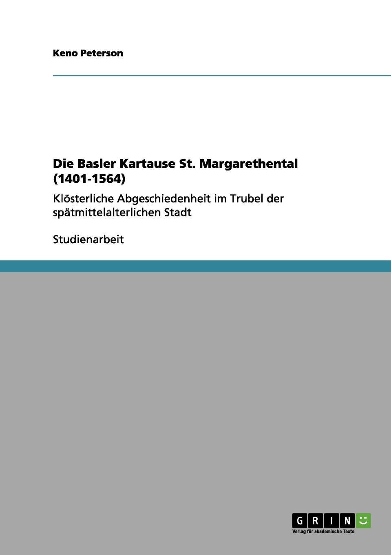 Keno Peterson Die Basler Kartause St. Margarethental (1401-1564) недорого