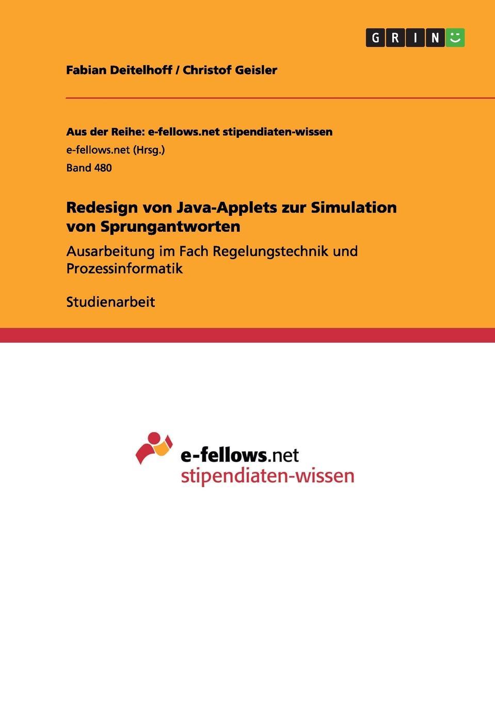 Fabian Deitelhoff, Christof Geisler Redesign von Java-Applets zur Simulation von Sprungantworten