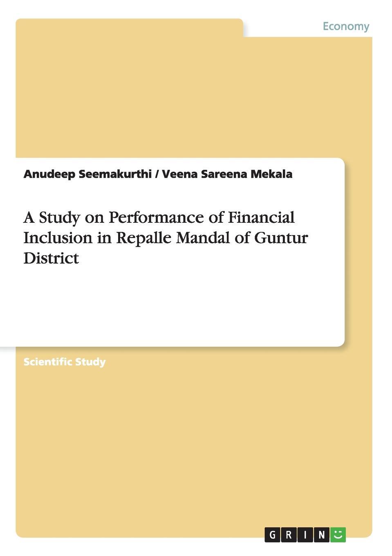 Anudeep Seemakurthi, Veena Sareena Mekala A Study on Performance of Financial Inclusion in Repalle Mandal of Guntur District british banking