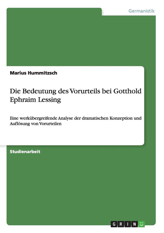 Marius Hummitzsch Die Bedeutung des Vorurteils bei Gotthold Ephraim Lessing недорого
