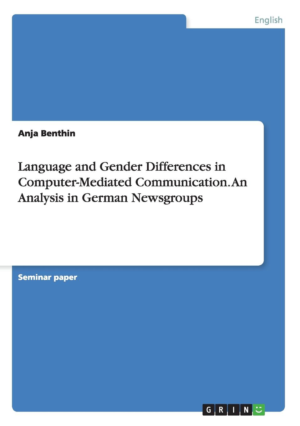 Anja Benthin Language and Gender Differences in Computer-Mediated Communication. An Analysis in German Newsgroups gender and knowledge