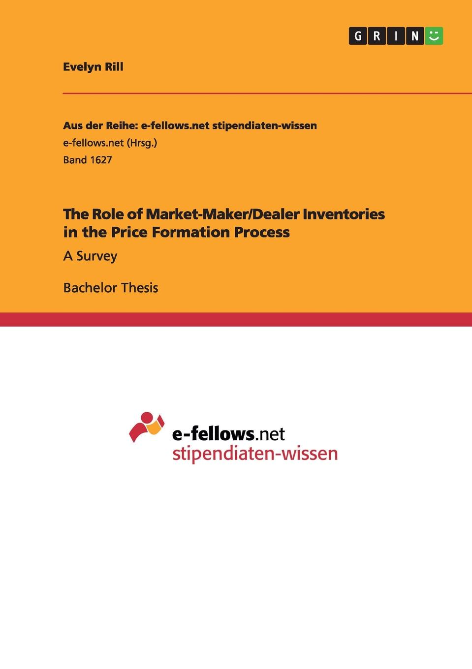 Evelyn Rill The Role of Market-Maker/Dealer Inventories in the Price Formation Process halil kiymaz market microstructure in emerging and developed markets price discovery information flows and transaction costs