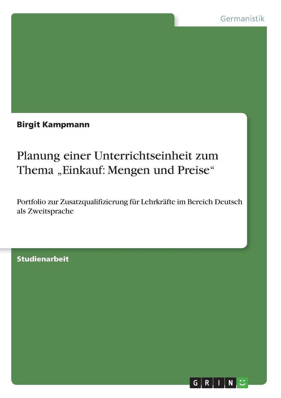Birgit Kampmann Planung einer Unterrichtseinheit zum Thema .Einkauf. Mengen und Preise bildworterbuch deutsch