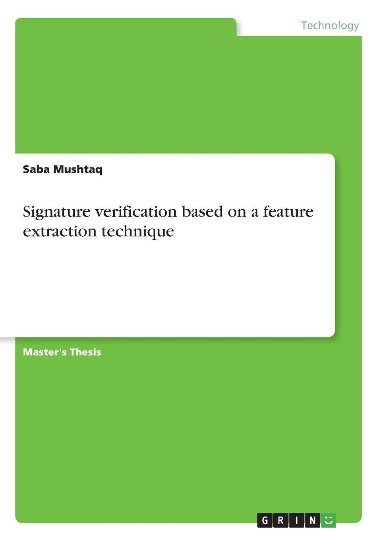 Saba Mushtaq Signature verification based on a feature extraction technique недорго, оригинальная цена