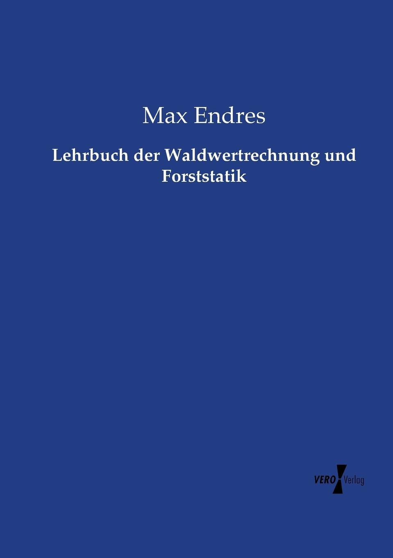 Max Endres Lehrbuch der Waldwertrechnung und Forststatik der grune max 3 lehrbuch 3