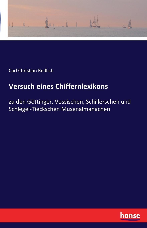 Carl Christian Redlich Versuch eines Chiffernlexikons carl christian redlich gottinger musenalmanach auf 1771