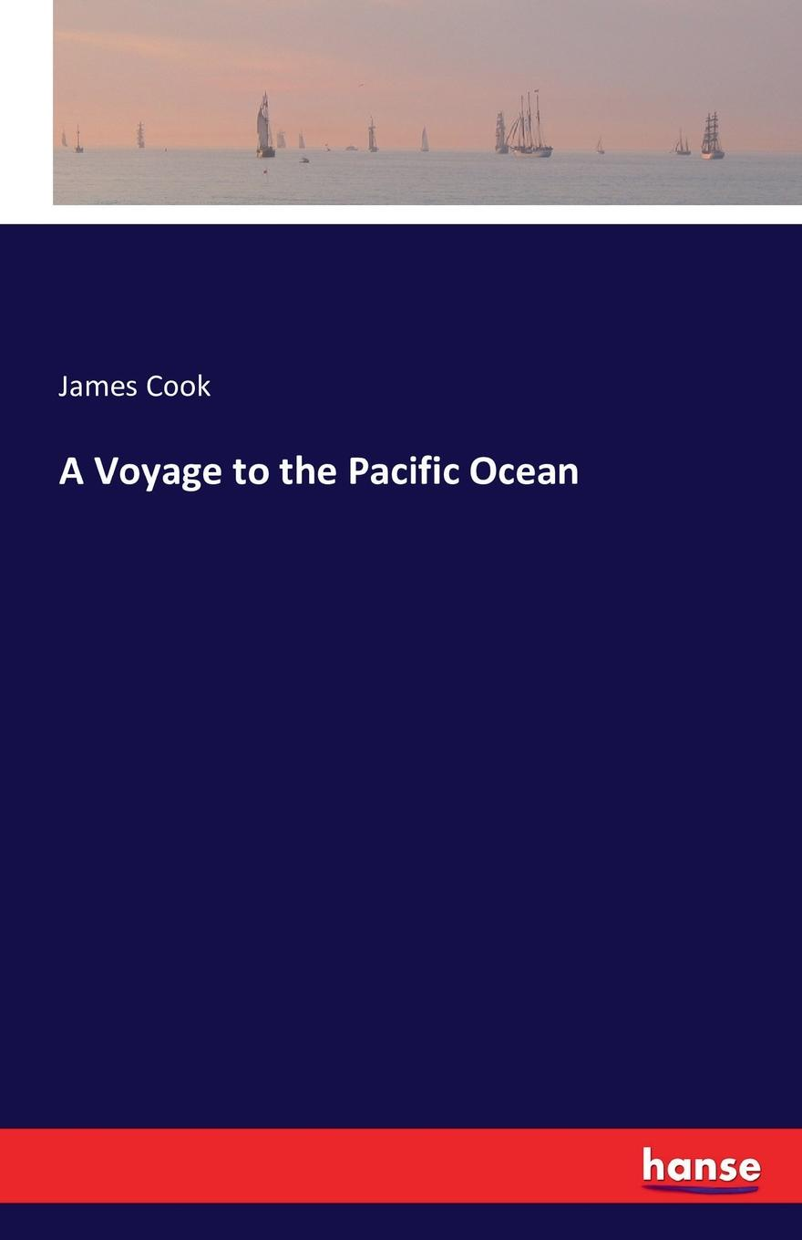 James Cook A Voyage to the Pacific Ocean