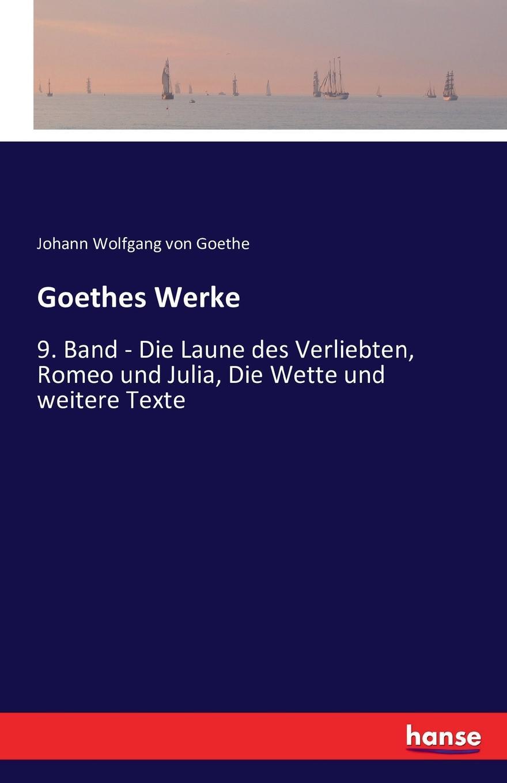 Johann Wolfgang von Goethe Goethes Werke g h lewes goethes leben und werke