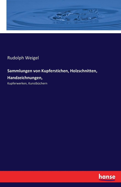 Rudolph Weigel Sammlungen von Kupferstichen, Holzschnitten, Handzeichnungen, eremitage geschichte der museumsgebaude und sammlungen