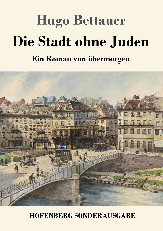 Hugo Bettauer Die Stadt ohne Juden hugo bettauer bobbie oder die liebe eines knaben
