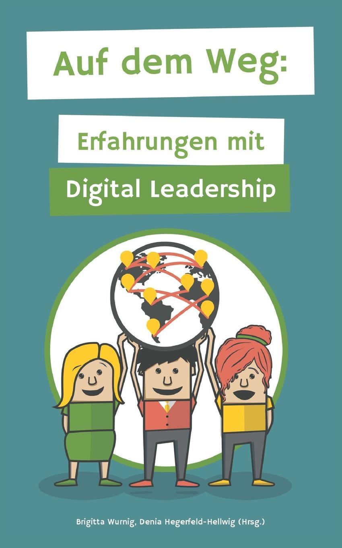 Brigitta Wurnig, Denia Hegerfeld-Hellwig Auf dem Weg stefan reinpold anforderungen an die moderne fuhrungspersonlichkeit leadership excellence im rahmen der digital leadership