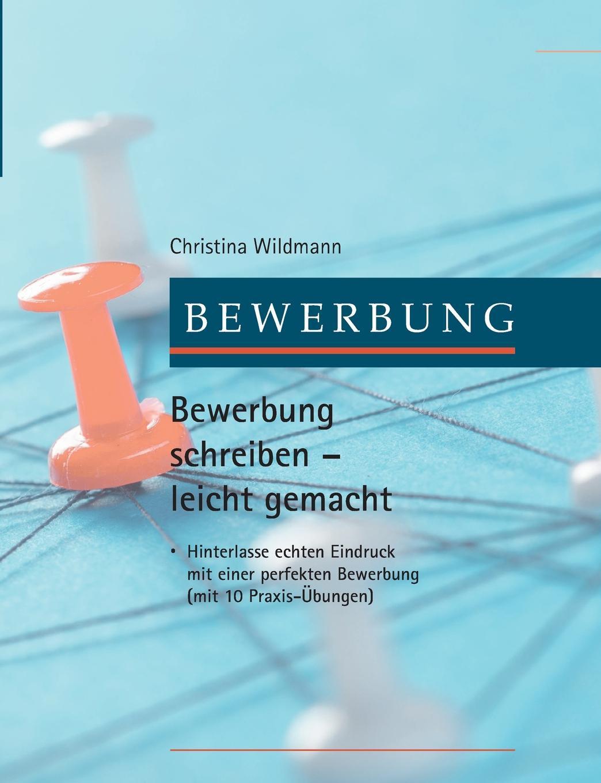 Christina Wildmann Bewerbung schreiben leicht gemacht f tunder herr nun lassest du deinen diener