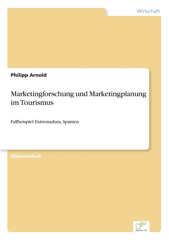Philipp Arnold Marketingforschung und Marketingplanung im Tourismus недорого
