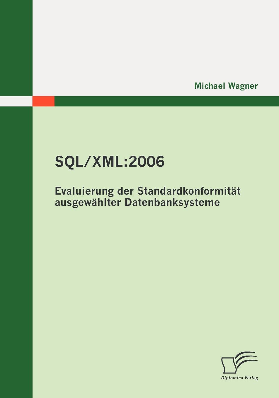 Michael Wagner SQL/XML. 2006 - Evaluierung der Standardkonformitat ausgewahlter Datenbanksysteme sitemap 3 xml href