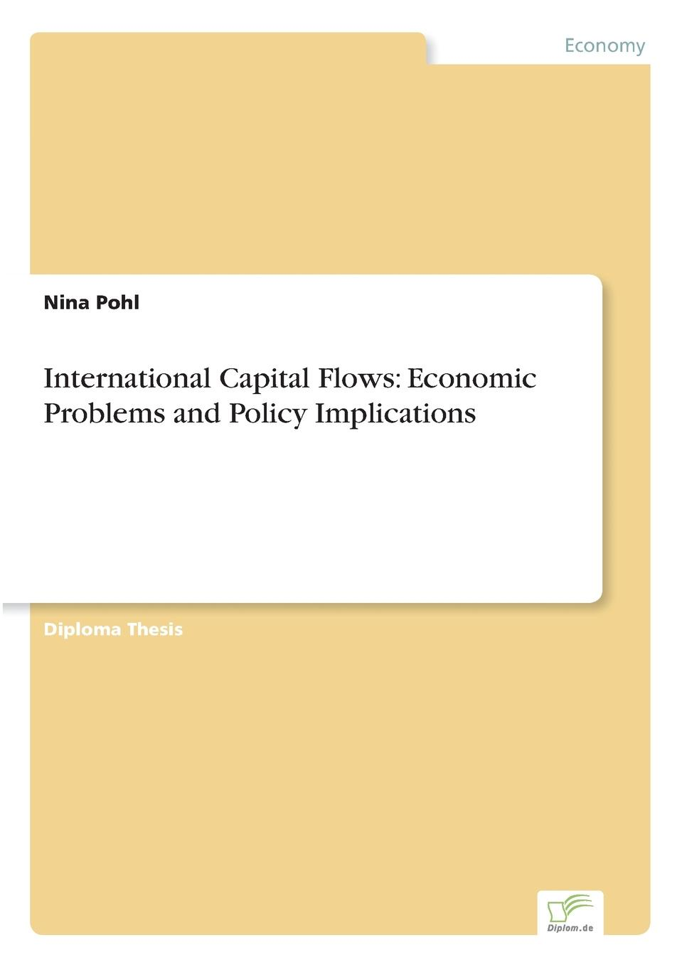 Nina Pohl International Capital Flows. Economic Problems and Policy Implications capitals of capital a history of international financial centres 1780 2005