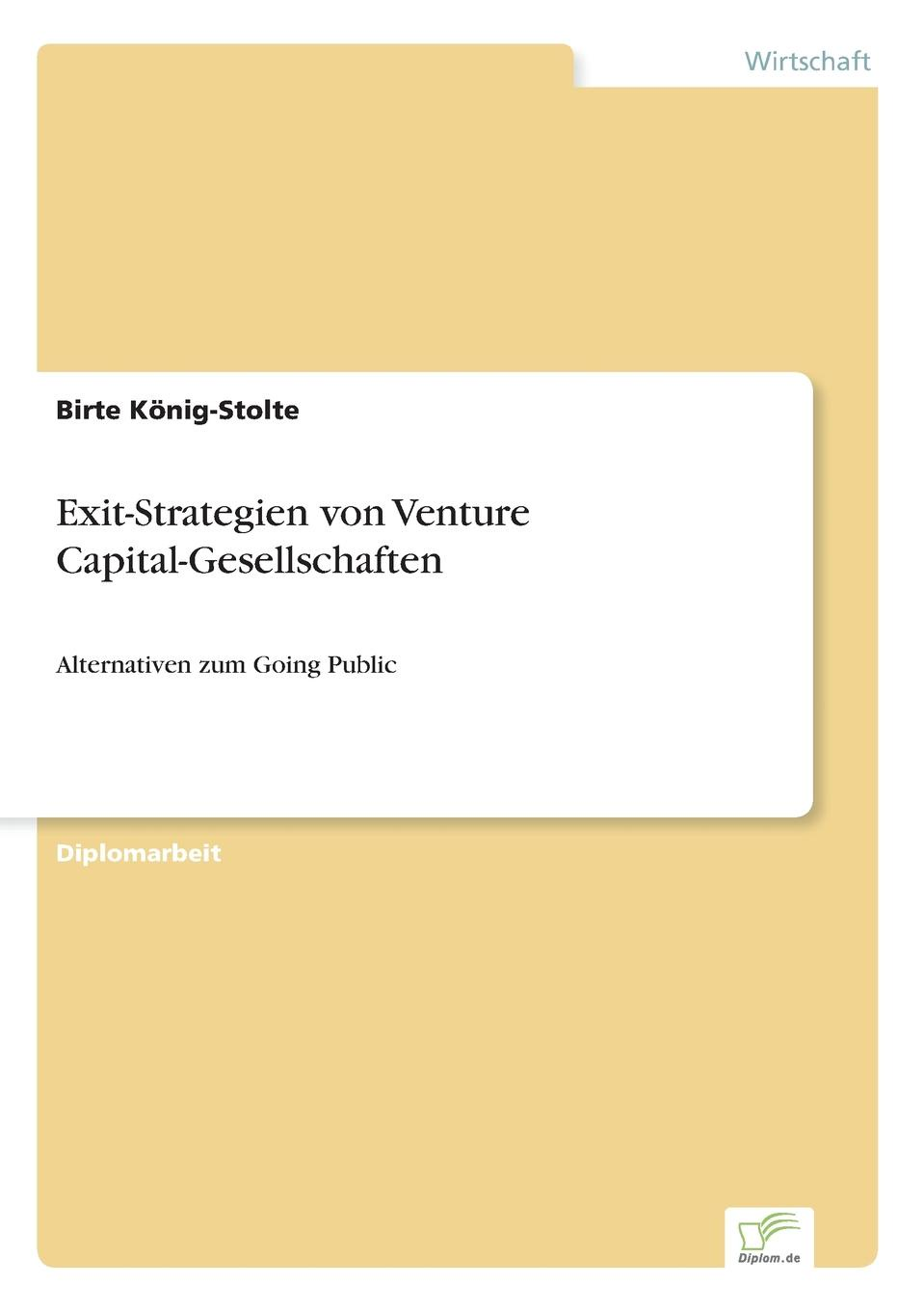 Birte König-Stolte Exit-Strategien von Venture Capital-Gesellschaften nicole gravagna venture capital for dummies