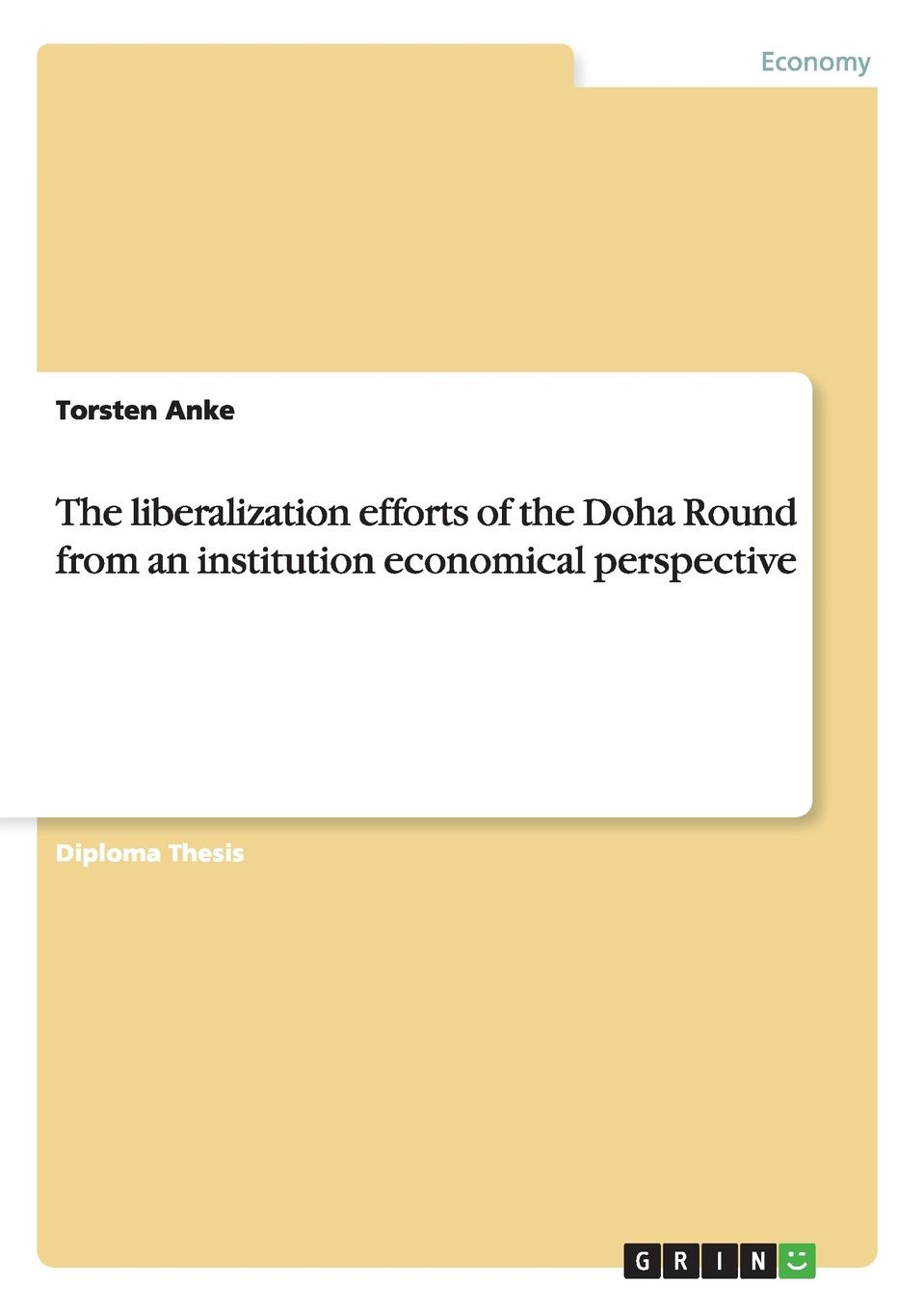 Torsten Anke The liberalization efforts of the Doha Round from an institution economical perspective did trade liberalization in india promote high polluting goods