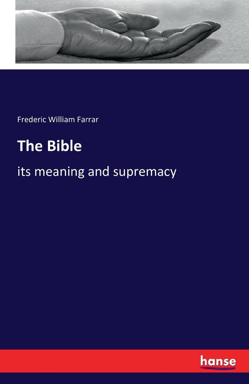 Frederic William Farrar The Bible farrar frederic william the expositor s bible the second book of kings