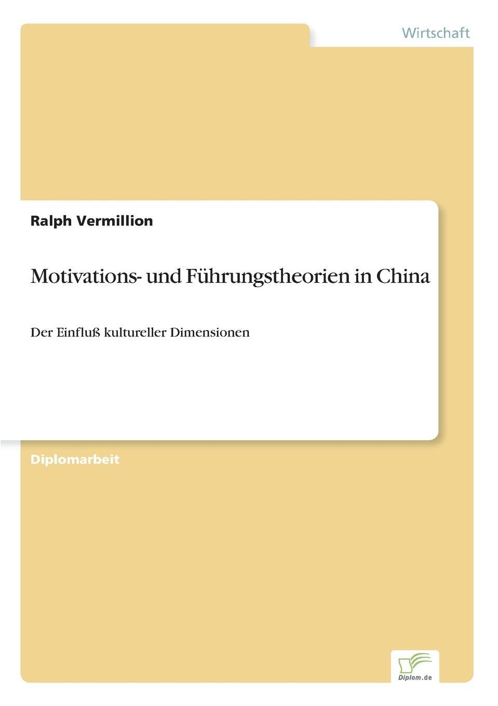 Ralph Vermillion Motivations- und Fuhrungstheorien in China heiko schnickmann die theorie der monogenese von pidgin und kreolsprachen
