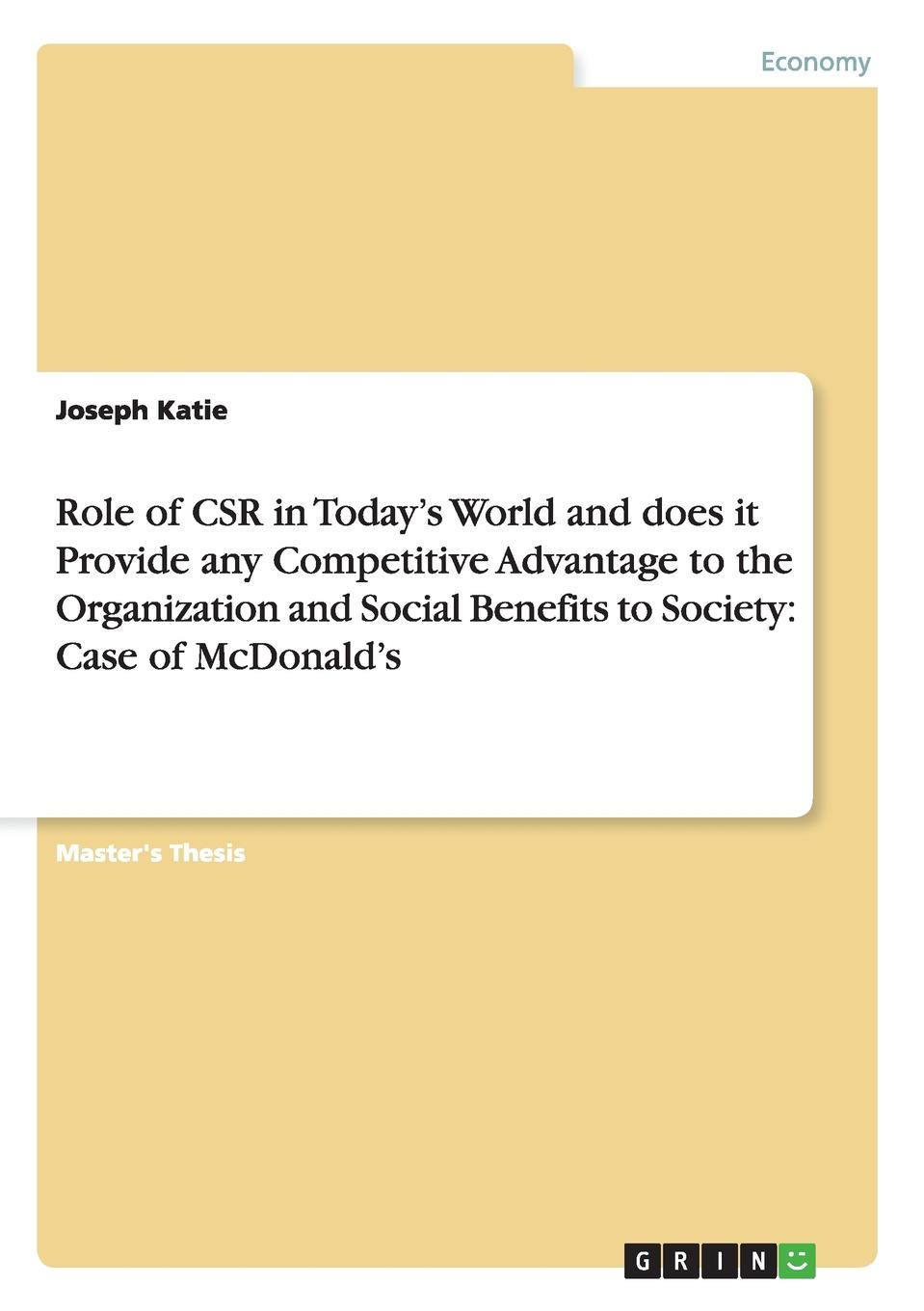 Joseph Katie Role of CSR in Today.s World and does it Provide any Competitive Advantage to the Organization and Social Benefits to Society. Case of McDonald.s iaroslava blyshchuk exploring family business culture and values as a competitive advantage