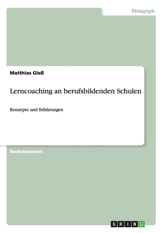 Matthias Gleß Lerncoaching an berufsbildenden Schulen marc rohde bullying als gewaltphanomen an schulen