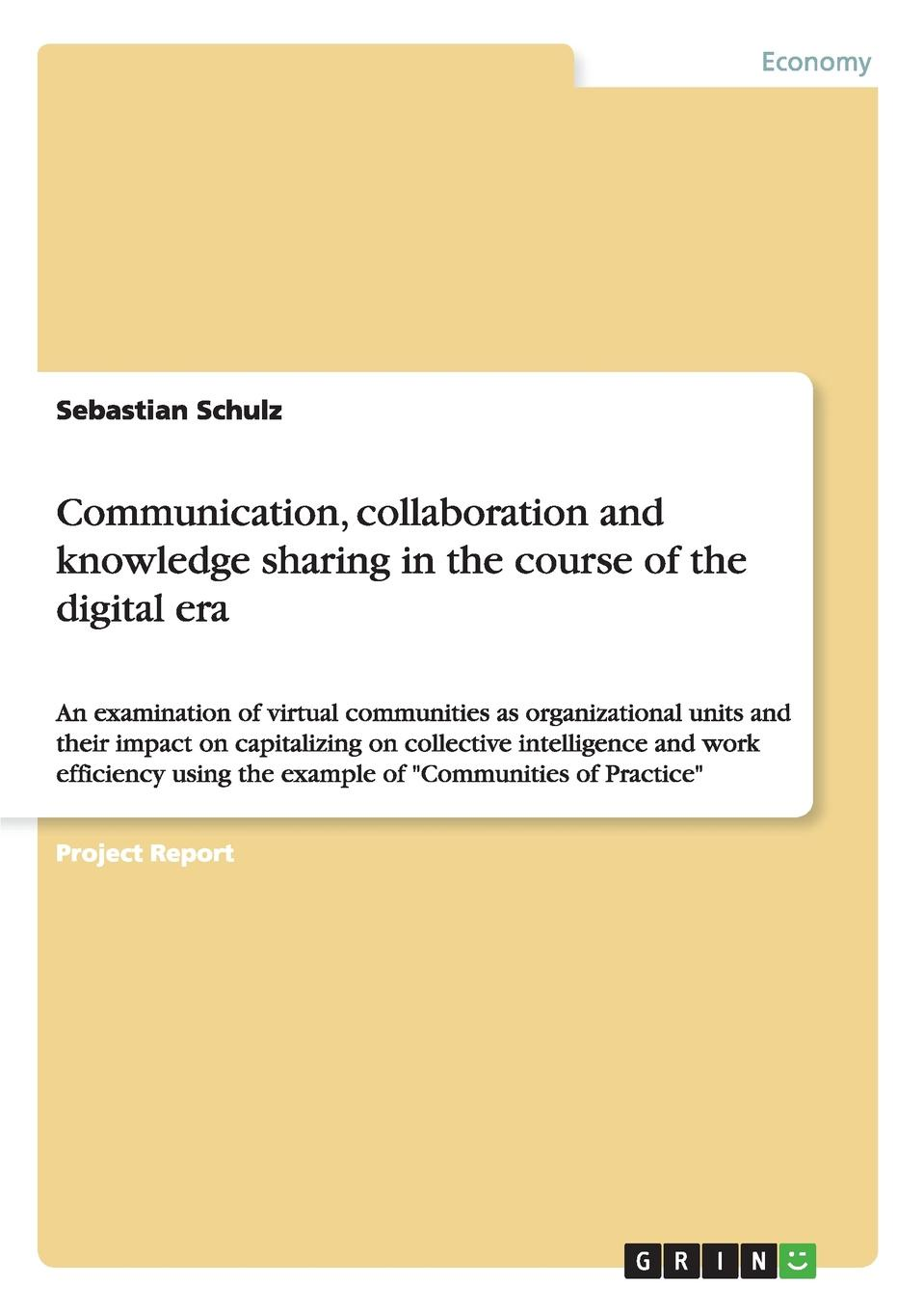Sebastian Schulz Communication, collaboration and knowledge sharing in the course of the digital era suzanne morse w smart communities how citizens and local leaders can use strategic thinking to build a brighter future