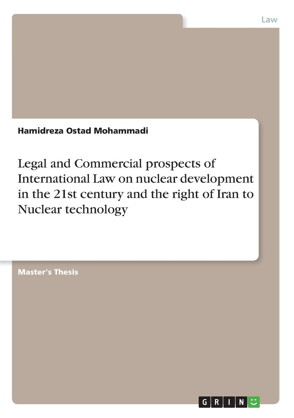 Hamidreza Ostad Mohammadi Legal and Commercial prospects of International Law on nuclear development in the 21st century and the right of Iran to Nuclear technology недорго, оригинальная цена