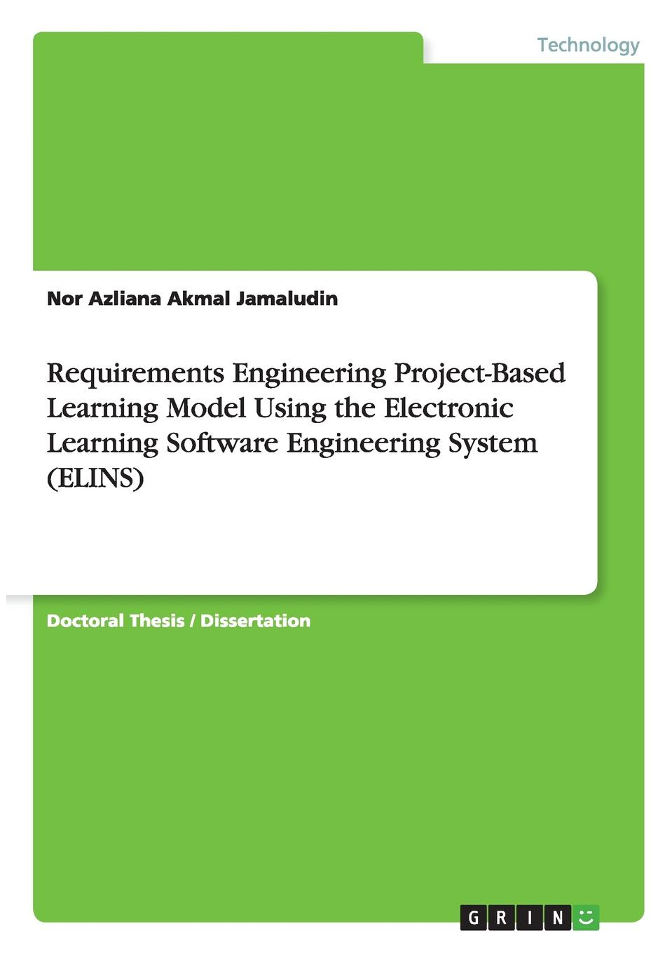 Nor Azliana Akmal Jamaludin Requirements Engineering Project-Based Learning Model Using the Electronic Learning Software Engineering System (ELINS)