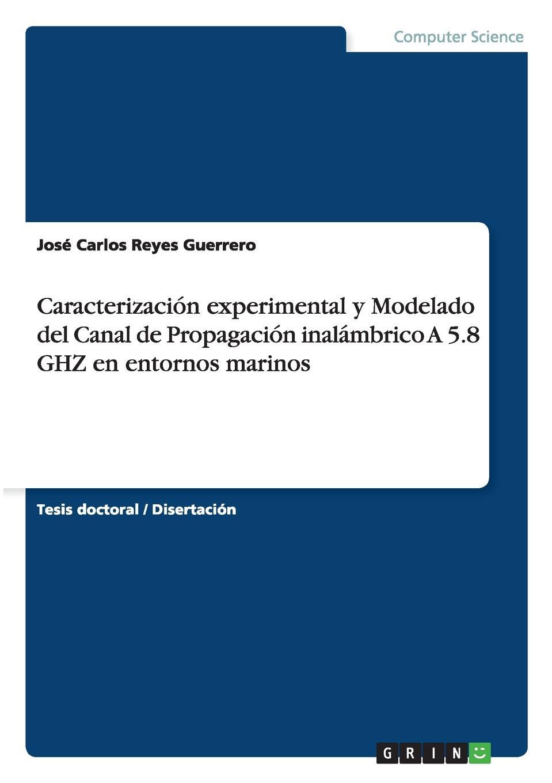 José Carlos Reyes Guerrero Caracterizacion experimental y Modelado del Canal de Propagacion inalambrico A 5.8 GHZ en entornos marinos