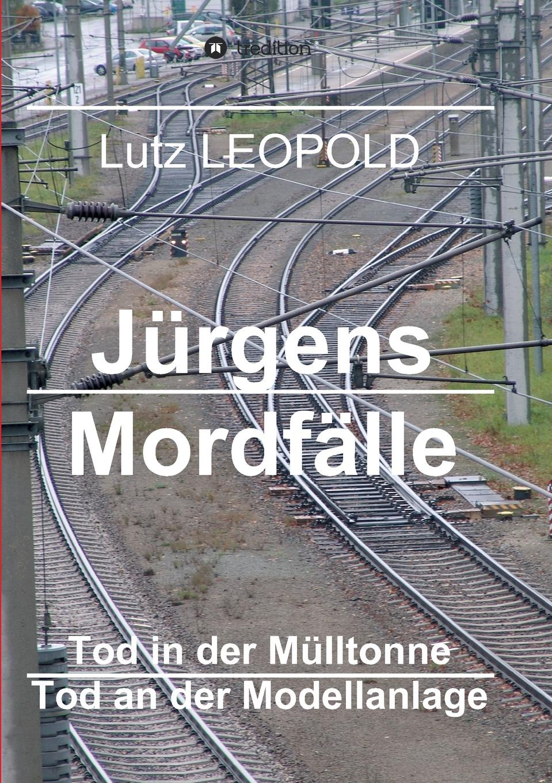 Lutz LEOPOLD Jurgens Mordfalle все цены