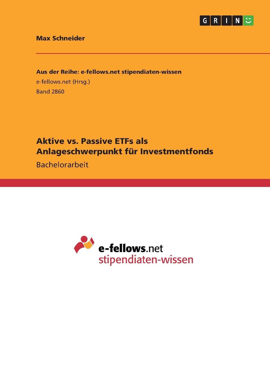 Max Schneider Aktive vs. Passive ETFs als Anlageschwerpunkt fur Investmentfonds todd lofton getting started in exchange traded funds etfs