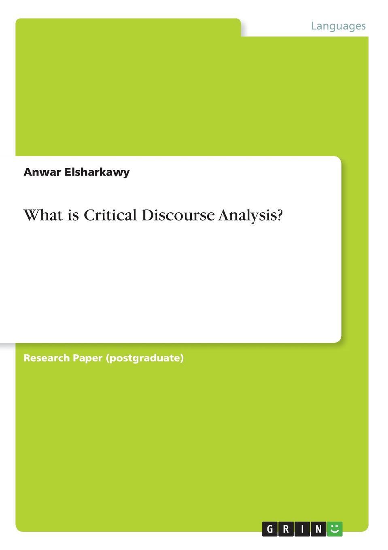Anwar Elsharkawy What is Critical Discourse Analysis. цены