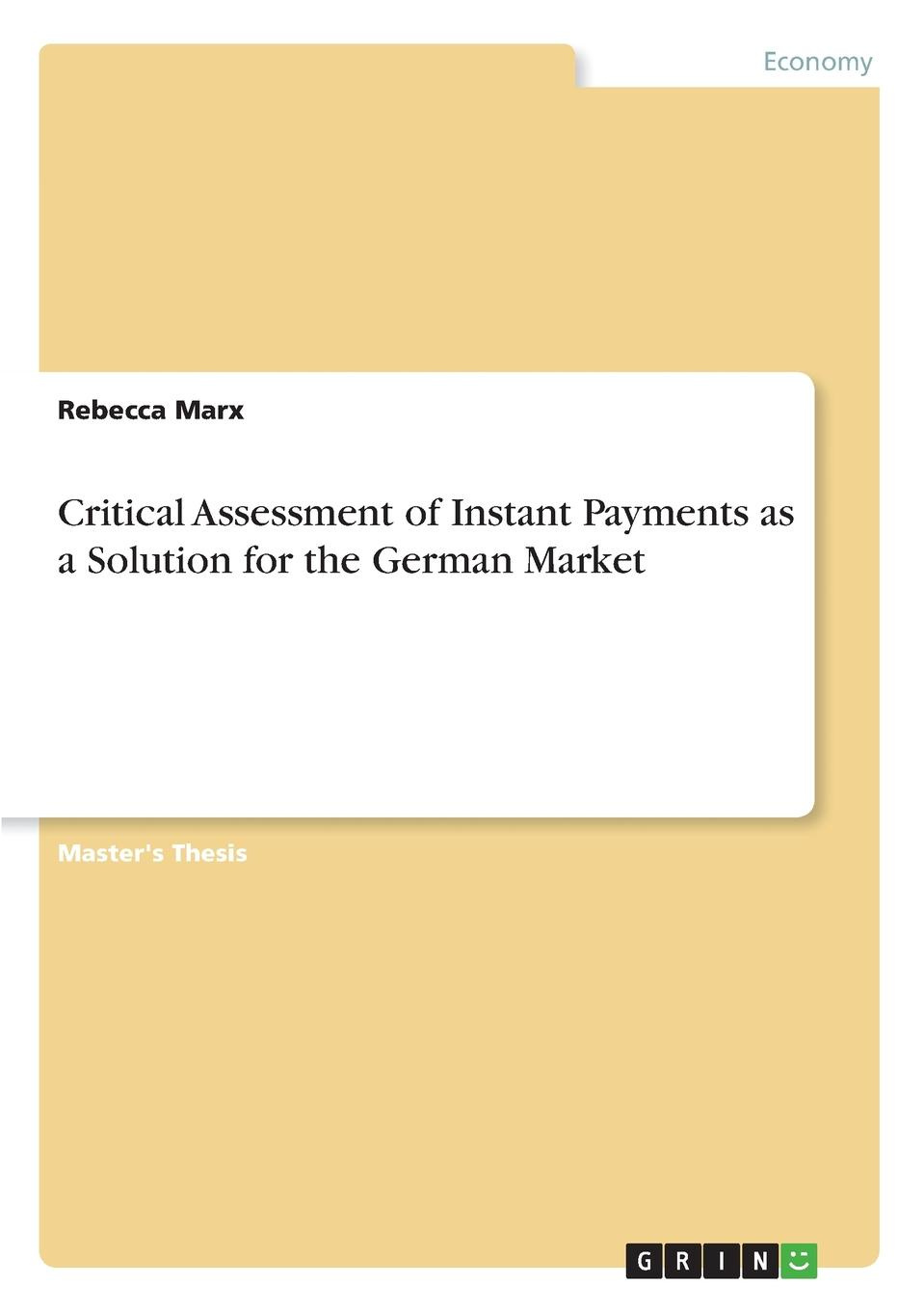 все цены на Rebecca Marx Critical Assessment of Instant Payments as a Solution for the German Market онлайн