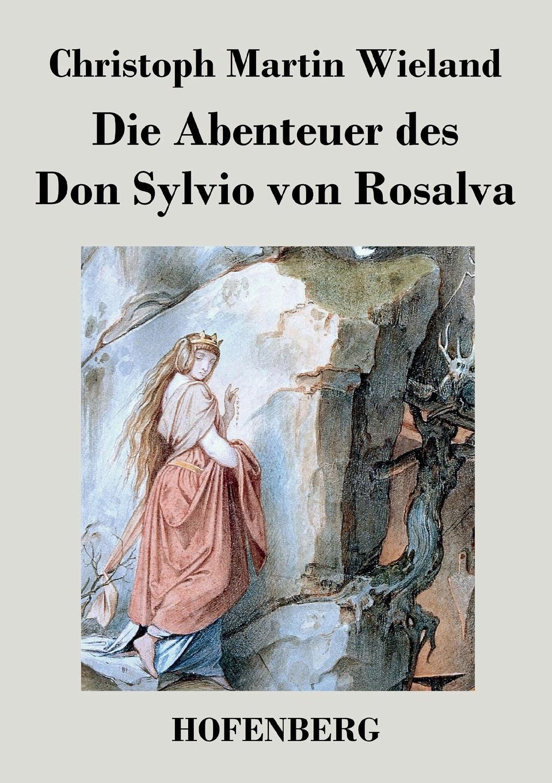 Christoph Martin Wieland Die Abenteuer des Don Sylvio von Rosalva
