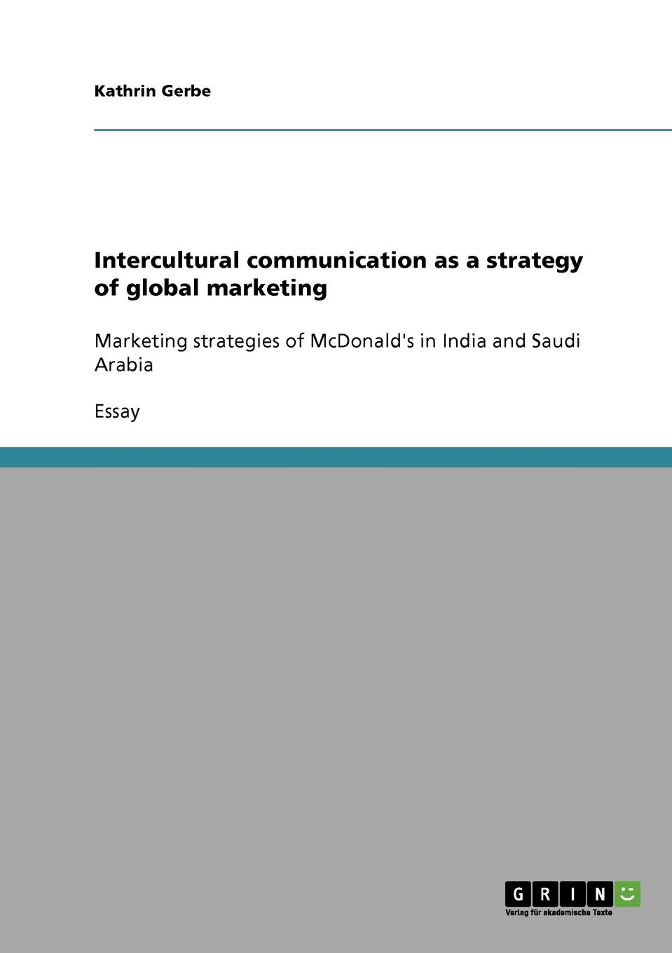 Kathrin Gerbe Intercultural communication as a strategy of global marketing culture technology communication towards an intercultural global village