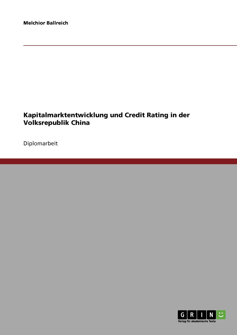 Melchior Ballreich Kapitalmarktentwicklung und Credit Rating in der Volksrepublik China melchior ballreich kapitalmarktentwicklung und credit rating in der volksrepublik china