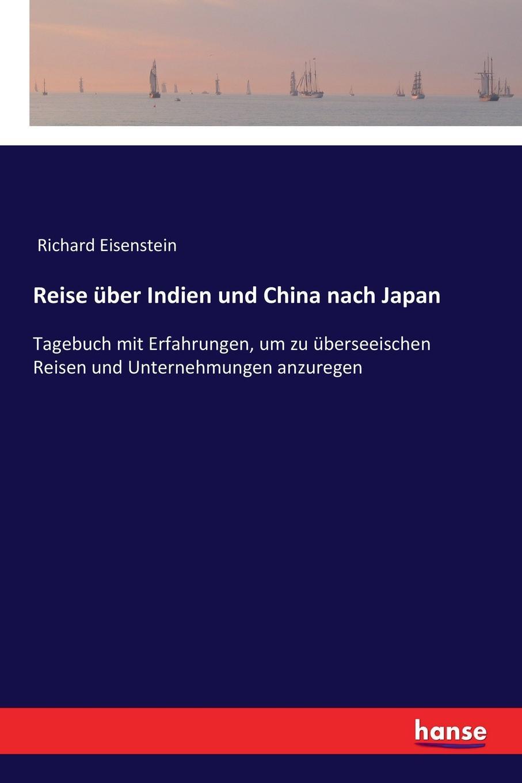 Richard Eisenstein Reise uber Indien und China nach Japan