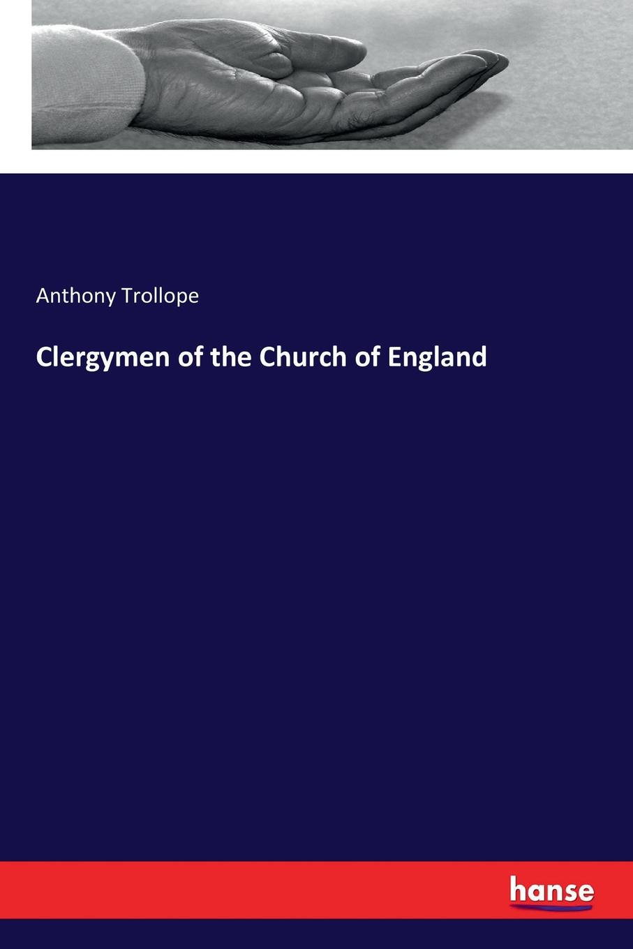 Anthony Trollope Clergymen of the Church of England цена и фото