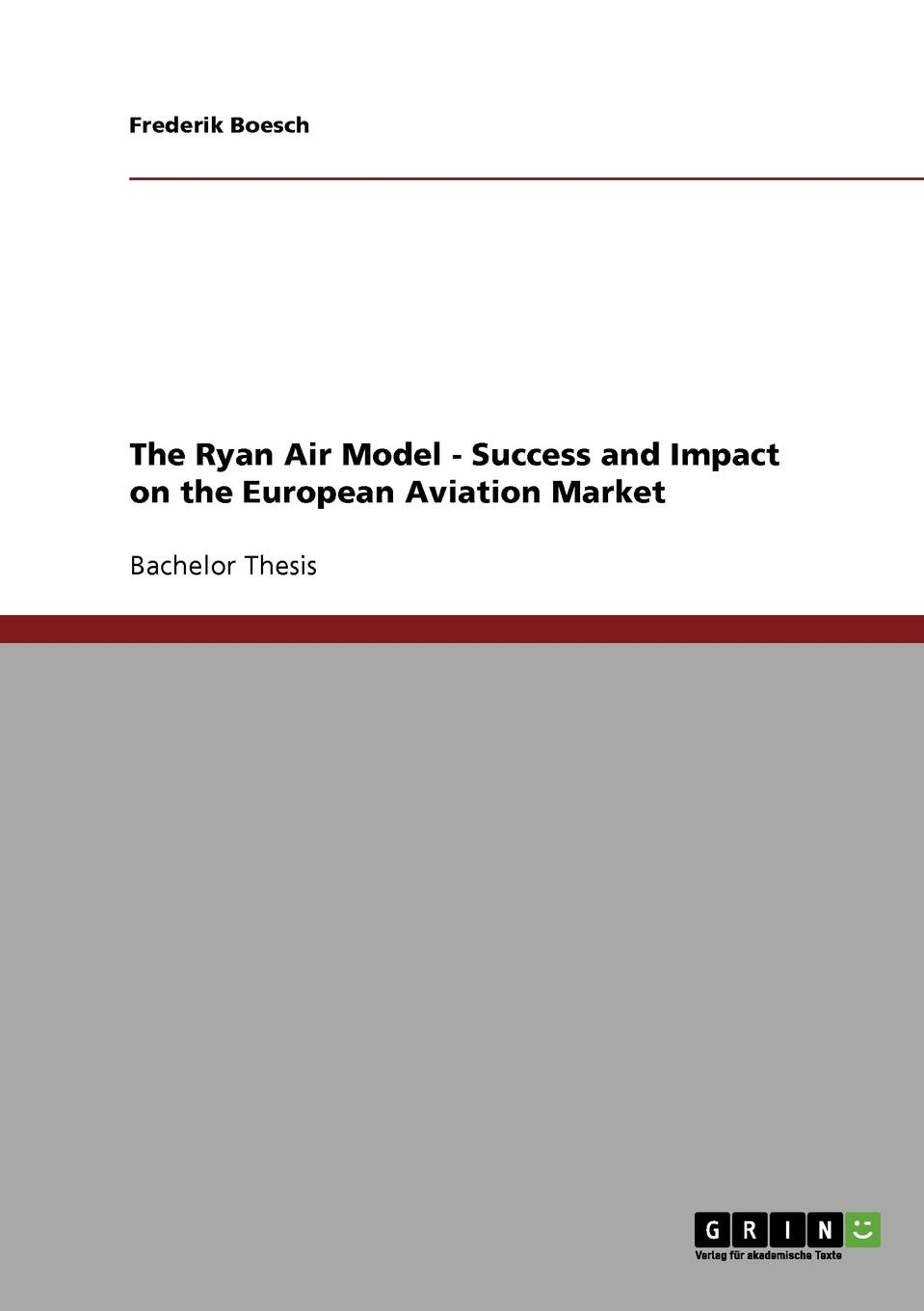 Frederik Boesch The Ryan Air Model - Success and Impact on the European Aviation Market 47cm b777 aircraft model new zealand airlines model air new zealand boeing 777 airplane airways model aviation airbus toys gifts