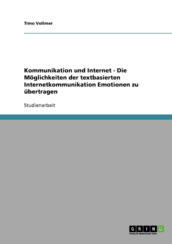 Timo Vollmer Kommunikation und Internet - Die Moglichkeiten der textbasierten Internetkommunikation Emotionen zu ubertragen games [a1] wir packen unseren koffer