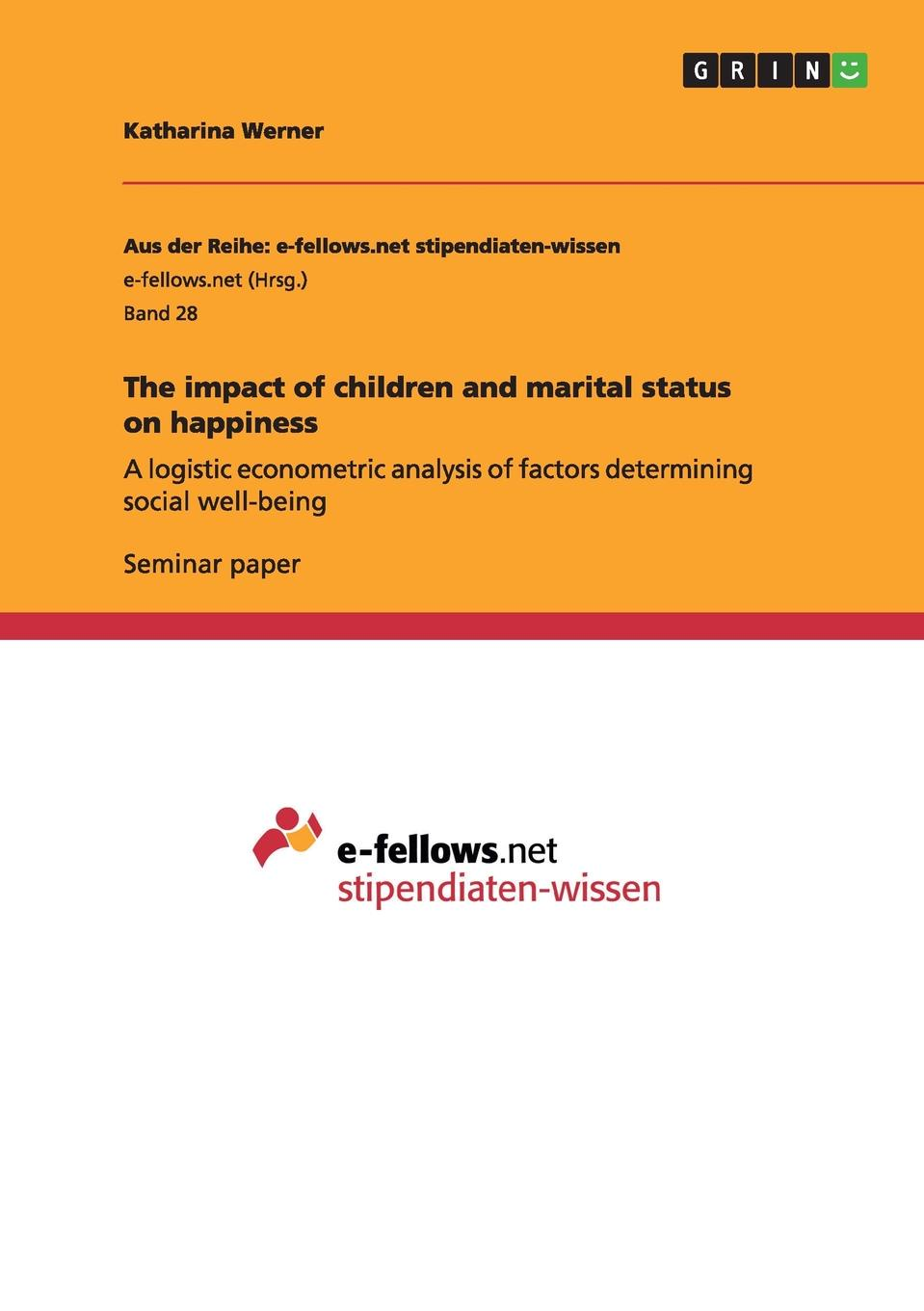 Katharina Werner The impact of children and marital status on happiness dori seider a place called happiness creating the foundations of personal well being