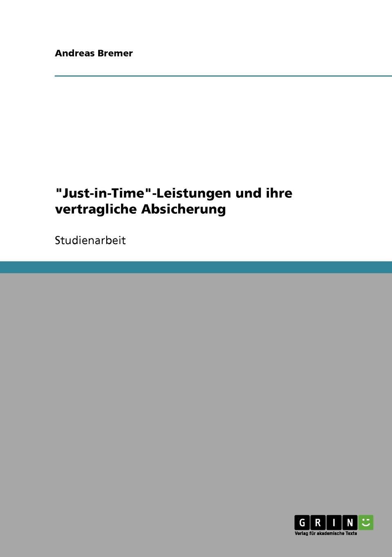 """Книга """"Just-in-Time""""-Leistungen und ihre vertragliche Absicherung. Andreas Bremer"""