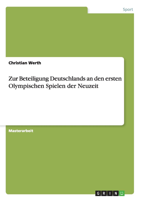 Christian Werth Zur Beteiligung Deutschlands an den ersten Olympischen Spielen der Neuzeit klaus ullrich olympische spiele