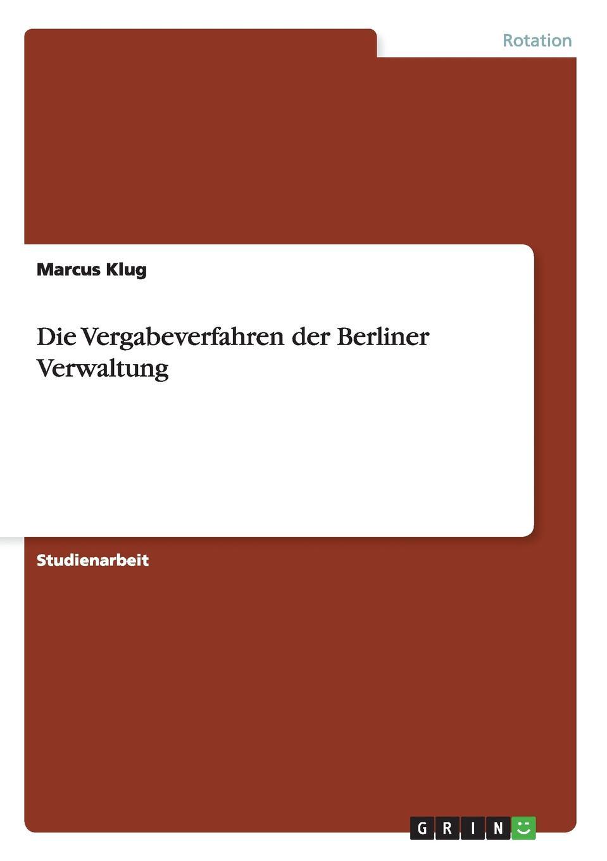 Marcus Klug Die Vergabeverfahren der Berliner Verwaltung im land der orangenbluten