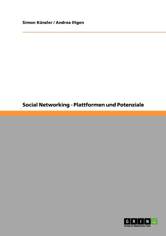 Simon Künzler, Andrea Iltgen Social Networking. Plattformen und Potenziale social networking