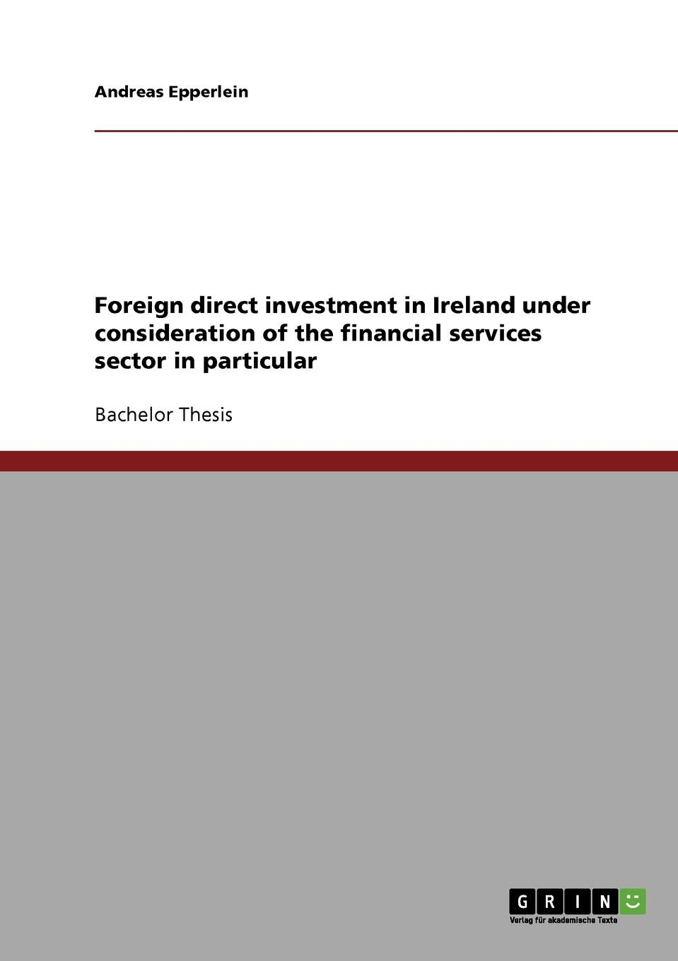 Andreas Epperlein Foreign direct investment in Ireland under consideration of the financial services sector in particular capital budgeting for foreign direct investment bangladesh overview