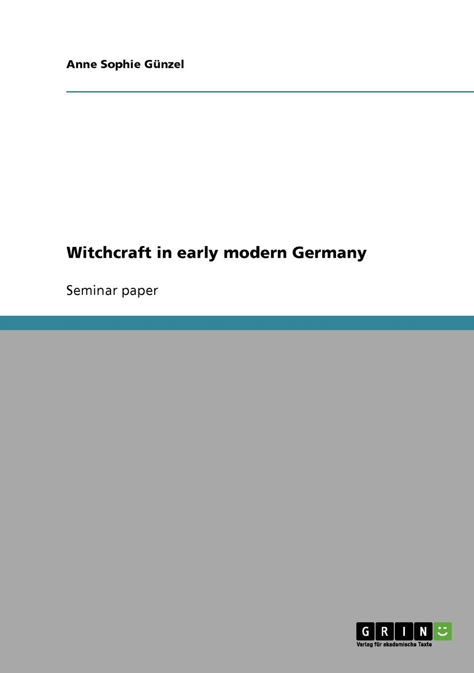 Anne Sophie Günzel Witchcraft in early modern Germany цена и фото
