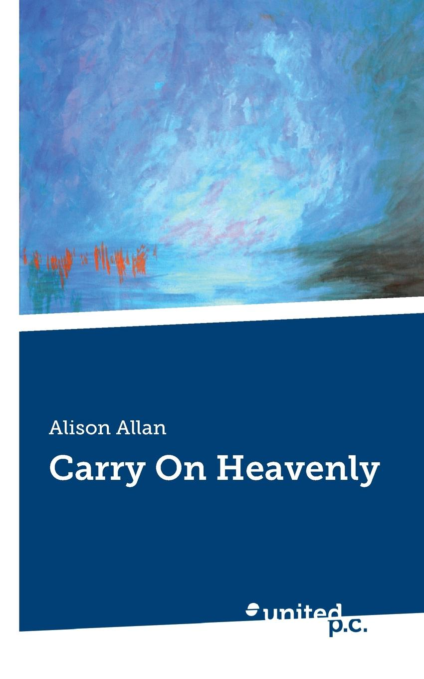 Alison Allan Carry On Heavenly a spark of heavenly fire