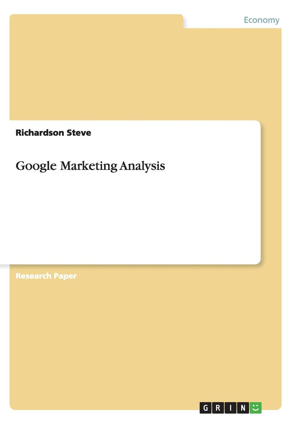 Google Marketing Analysis Research Paper (postgraduate) from the year 2011 in the subject...